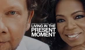 Oprah & Eckhart Tolle - Living In The Present Moment