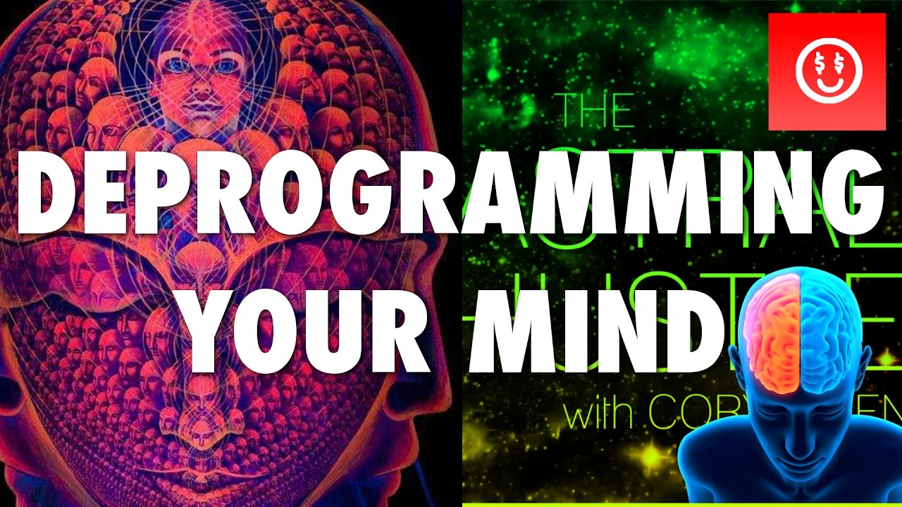 Deprogramming Your Mind (The Astral Hustle with Cory Allen)