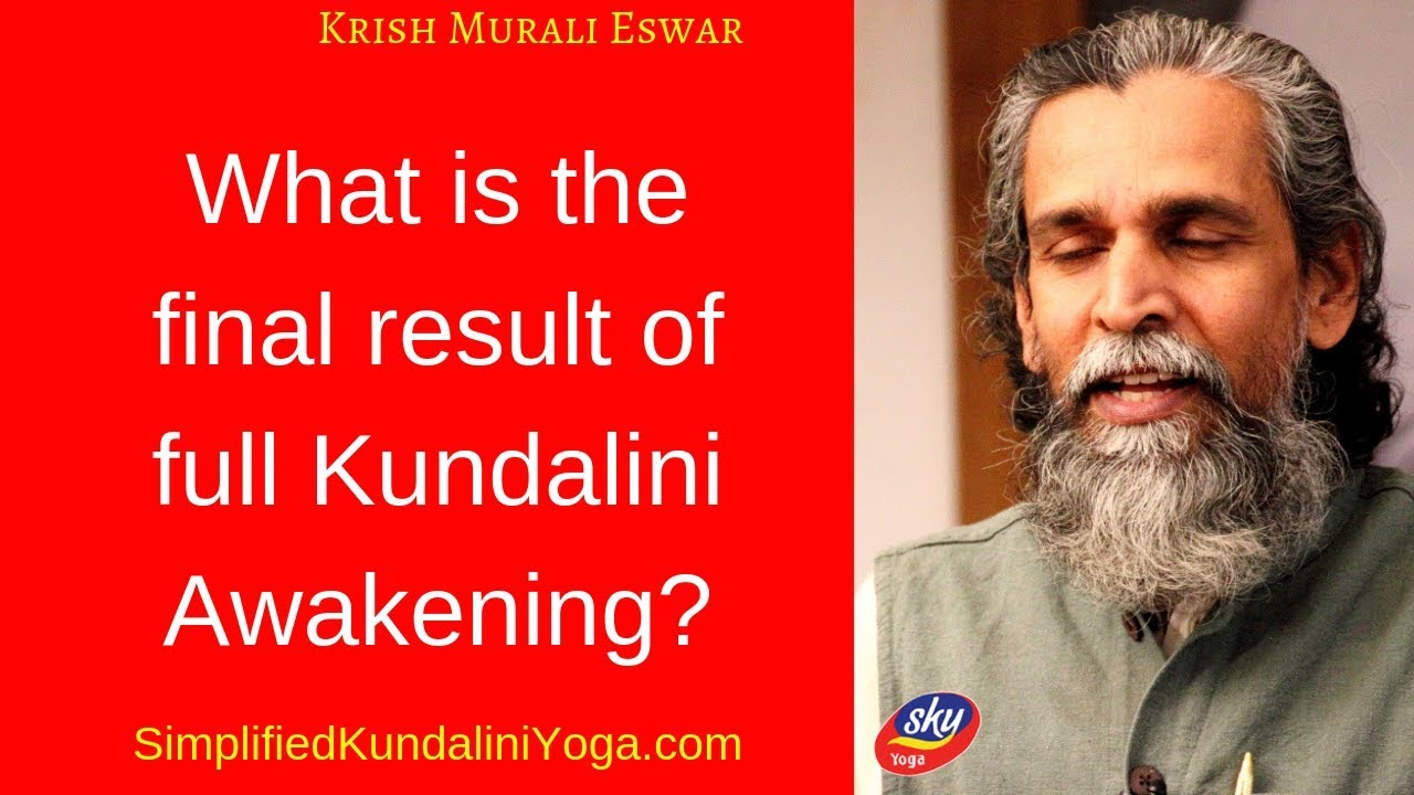What is the result of full Kundalini Awakening?