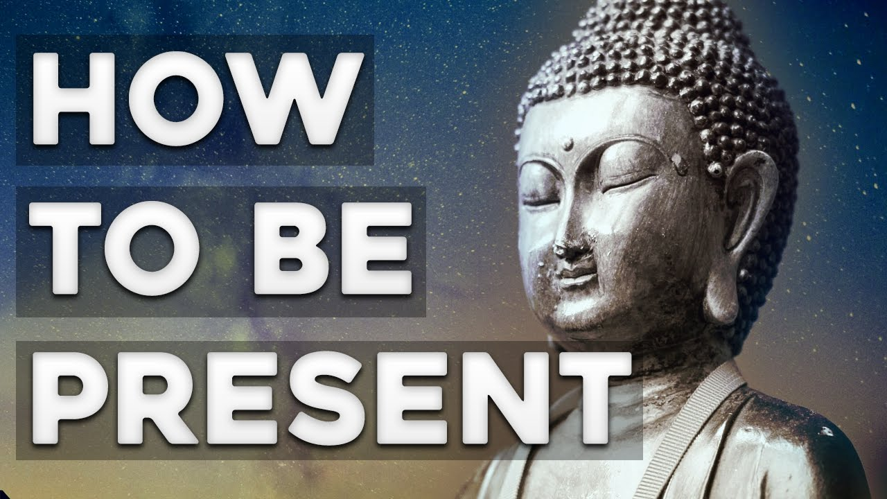 How to Be Present - The Power of Now