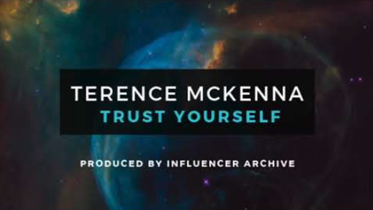Terence Mckenna - Trust Yourself